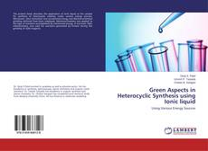 Portada del libro de Green Aspects in Heterocyclic Synthesis using Ionic liquid