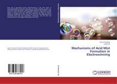 Couverture de Mechanisms of Acid Mist Formation in Electrowinning
