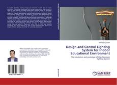 Bookcover of Design and Control Lighting System for Indoor Educational Environment