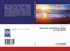 Portada del libro de Heterosis, Combining Ability in Pearl Millet