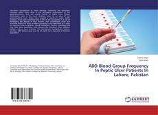 Bookcover of ABO Blood Group Frequency In Peptic Ulcer Patients In Lahore, Pakistan