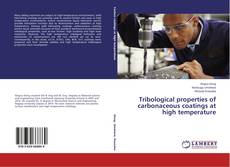 Bookcover of Tribological properties of carbonaceous coatings at high temperature