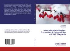 Buchcover von Monoclonal Antibodies: Production & Potential Use in H5N1 Diagnosis