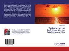 Bookcover of Protection of the Environment in the Mediterranean Sea
