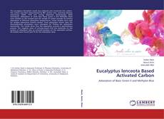 Bookcover of Eucalyptus lenceota Based Activated Carbon
