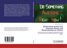 Bookcover of Restorative Justice For Genuine Peace and Reconciliation In Liberia