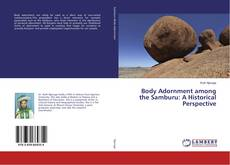 Bookcover of Body Adornment among the Samburu: A Historical Perspective