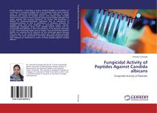 Bookcover of Fungicidal Activity of Peptides Against Candida albicans