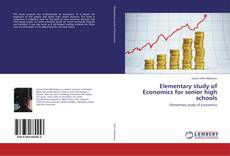 Bookcover of Elementary study of Economics for senior high schools