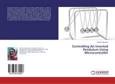 Borítókép a  Controlling An Inverted Pendulum Using Microcontroller - hoz