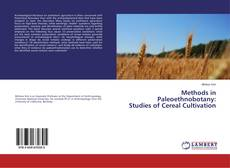 Bookcover of Methods in Paleoethnobotany: Studies of Cereal Cultivation