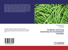 Bookcover of Fertilizer and Crop Geometry for Clusterbean Varieties