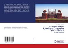 Bookcover of Price Discovery in Agricultural Commodity Futures Markets