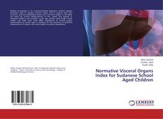 Bookcover of Normative Visceral Organs Index for Sudanese School Aged Children