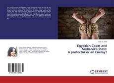 Bookcover of Egyptian Copts and Mubarak's State: A protector or an Enemy?