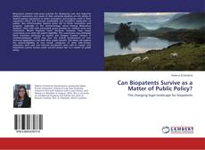 Bookcover of Can Biopatents Survive as a Matter of Public Policy?