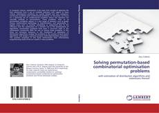 Bookcover of Solving permutation-based combinatorial optimisation problems