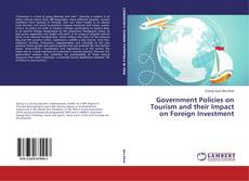 Bookcover of Government Policies on Tourism and their Impact on Foreign Investment