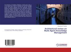 Bookcover of Architectural review on Multi Agent Knowledge Management
