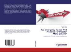 Bookcover of Are Emergency Nurses Well Prepared For Disaster Management?