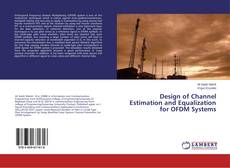 Bookcover of Design of Channel Estimation and Equalization for OFDM Systems