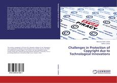 Bookcover of Challenges in Protection of Copyright due to Technological Innovations