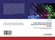 Capa do livro de Fault Tolerant & Testable Sequential Reversible Circuit Design