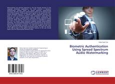 Capa do livro de Biometric Authentication Using Spread Spectrum Audio Watermarking