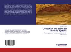 Bookcover of Civilization and Technical Thinking Systems