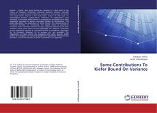 Bookcover of Some Contributions To Kiefer Bound On Variance
