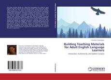 Bookcover of Building Teaching Materials for Adult English Language Learners