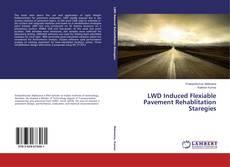 Copertina di LWD Induced Flexiable Pavement Rehablitation Staregies