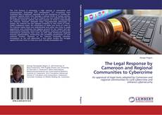 The Legal Response by Cameroon and Regional Communities to Cybercrime kitap kapağı