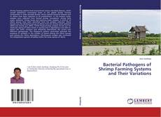 Bookcover of Bacterial Pathogens of Shrimp Farming Systems and Their Variations