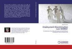 Bookcover of Employment Discrimination Law WORKS!