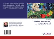 Couverture de Notes for a perspective on beauty and art