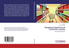 Bookcover of Shopping Experience & Consumer Loyalty