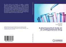 Bookcover of A pharmaceutical study on an antihypertensive drug