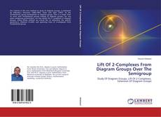 Bookcover of Lift Of 2-Complexes From Diagram Groups Over The Semigroup