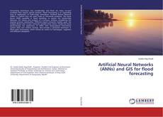 Bookcover of Artificial Neural Networks (ANNs) and GIS for flood forecasting