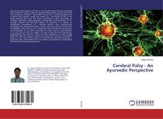 Bookcover of Cerebral Palsy - An Ayurvedic Perspective