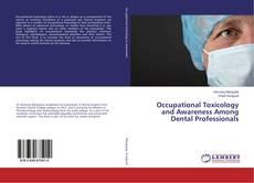 Occupational Toxicology and Awareness Among Dental Professionals kitap kapağı