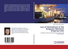 Portada del libro de Law of Amendment in the Bulgarian Merchant Shipping Code