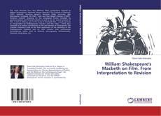 William Shakespeare's Macbeth on Film. From Interpretation to Revision的封面