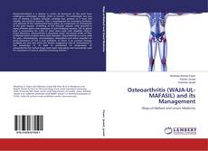 Bookcover of Osteoarthritis (WAJA-UL-MAFASIL) and its Management