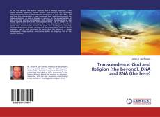 Обложка Transcendence: God and Religion (the beyond), DNA and RNA (the here)