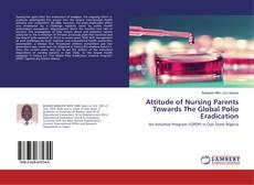 Bookcover of Attitude of Nursing Parents Towards The Global Polio Eradication