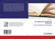 Bookcover of An Approach to Speech Research