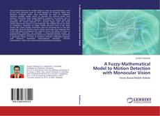Buchcover von A Fuzzy-Mathematical Model to Motion Detection with Monocular Vision