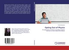 Bookcover of Opting Out of Physics